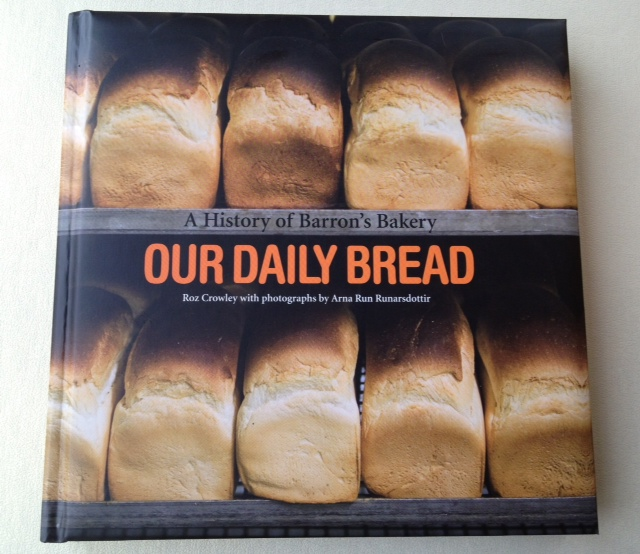 'Our Daily Bread' a history of Barrons Bakery by Roz Crowley